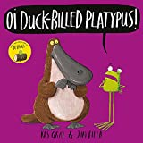 Oi Duck-billed Platypus! (Oi Frog and Friends)