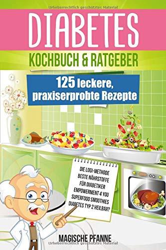 Diabetes Kochbuch & Ratgeber: 125 leckere, praxiserprobte Rezepte | Ideal...