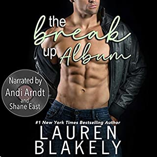 The Breakup Album                   Written by:                                                                                                                                 Lauren Blakely                               Narrated by:                                                                                                                                 Shane East,                                                                                        Andi Arndt                      Length: 8 hrs     3 ratings     Overall 3.7