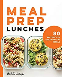 Image: Meal Prep Lunches: 80 Recipes for Ready-to-Go Meals | Paperback: 184 pages | by Michelle Vodrazka (Author). Publisher: Rockridge Press (September 15, 2020)