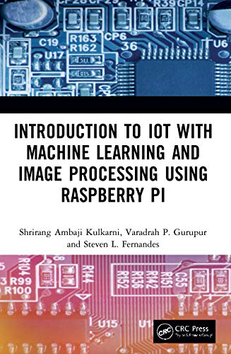Introduction to Iot with Machine Learning and Image Processing Using Raspberry Pi