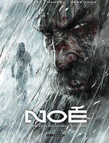 Noé - tome 3 - Et les eaux envahirent la terre