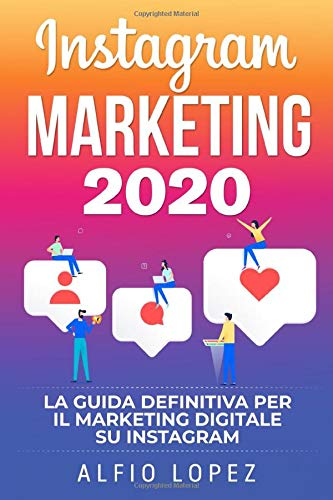 Download Instagram Marketing: La guida definitiva per il digital marketing su Instagram