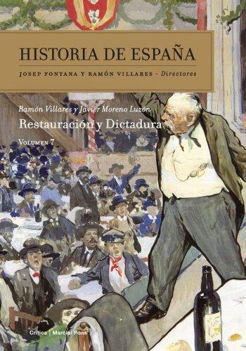 Restauración y dictadura: Historia de España Vol. 7