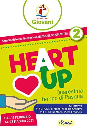 «Heart up». Messalino giovani. Quaresima, tempo di Pasqua (Vol. 2)