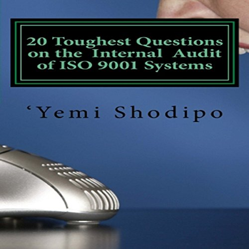 20 Toughest Questions on the Internal Audit of ISO 9001 Systems...and Their Very Practical Answers audiobook cover art