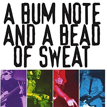 A Bum Note and a Bead of Sweat