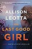 The Last Good Girl: A Novel (Anna Curtis Series Book 5) (English Edition)
