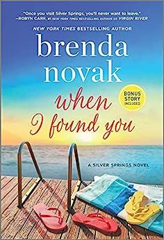 When I Found You: A Silver Springs Novel (Silver Springs, 8) by [Brenda Novak]