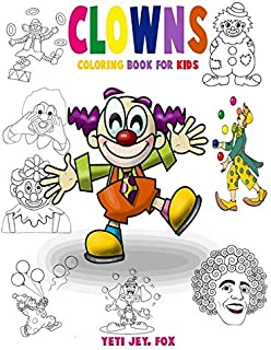 clowns coloring book for kids: Clown coloring book for kids 3-5-6-8-9-10-11-12 years