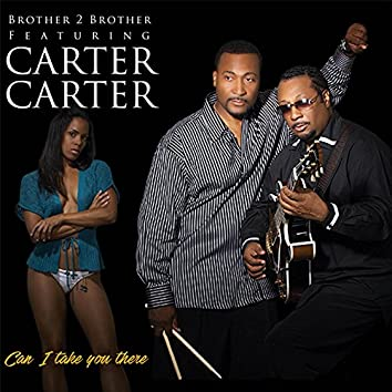 Can I Take You There (feat. Carter Carter)