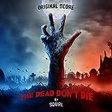 The Dead Don't Die (Original Score) [Explicit]