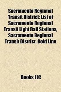 Sacramento Regional Transit District: List of Sacramento Regional Transit Light Rail Stations, Gold Line, Blue Line, Sunri...
