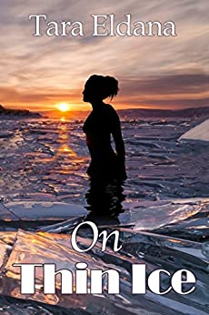 On Thin Ice by [Tara Eldana]