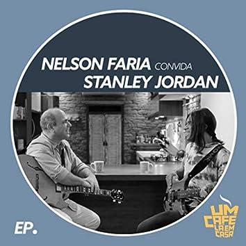 Nelson Faria Convida Stanley Jordan: Um Café Lá em Casa (Ao Vivo)