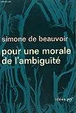 Pour Une Morale De L'ambiguite Suivi De Pyrrhus Et Cineas. Collection - Idees N° 21