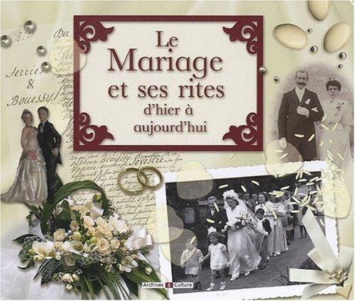 Le Mariage et ses rites