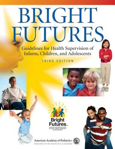 Bright Futures (Guidelines for Health Supervision of...