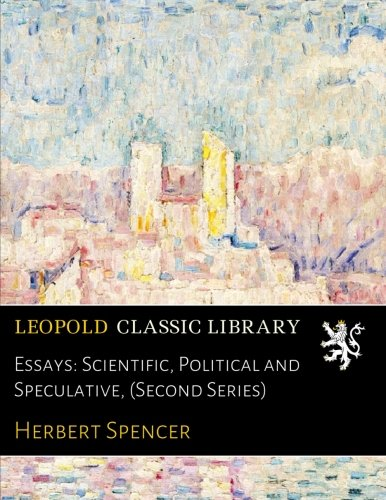 Essays: Scientific, Political and Speculative, (Second Series)