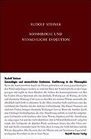 Kosmologie und menschliche Evolution. Farbenlehre. Private Lehrstunden fuer Marie und Olga von Sivers und Mathilde Scholl aus den Jahren 1903 bis 1906.