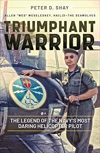 Triumphant Warrior: The Legend of the Navy's Most Daring Helicopter Pilot Florida