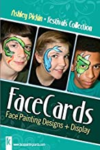 Face Painting Cards - Quick Festivals Face Painting - 12 Step By Step Picture Demos, in 4x6 Card Format Designed By Ashley Pickin