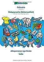 BABADADA, Cebuano - Babysprache (Scherzartikel), diksyonaryo nga litrato - baba: Cebuano - German baby language (joke), visual dictionary