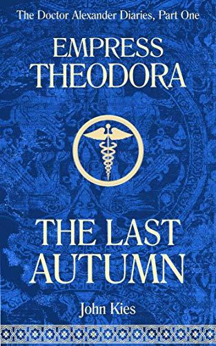 Empress Theodora: The Last Autumn by Kies, John