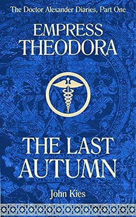 Empress Theodora: The Last Autumn