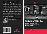 Desejo, Desespero e Morte Em Maggie: Uma rapariga da rua: Desintegração dos sonhos americanos dos habitantes das favelas