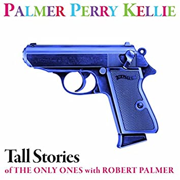 Tall Stories of The Only Ones with Robert Palmer