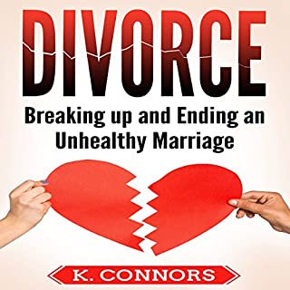 Divorce: Breaking Up and Ending an Unhealthy Marriage                   By:                                                                                                                                 K. Connors                               Narrated by:                                                                                                                                 Stephen Strader The Voice Ranger                      Length: 3 hrs and 55 mins     4 ratings     Overall 4.8