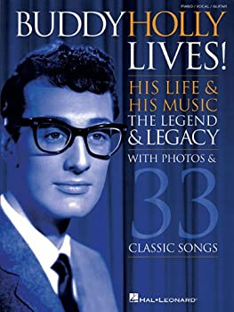 Buddy Holly Lives!  His Life & His Music - With Photos & 33 Classic Songs Piano Vocal and Guitar Chords  PIANO VOIX GU