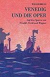 Venedig und die Oper: Auf den Sp...