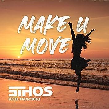 Make U Move (feat. Michaëla Cahill)