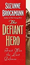 [(Defiant Hero, the)] [By (author) Suzanne Brockman] published on (February, 2001)