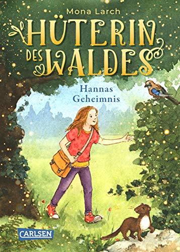 Buchseite und Rezensionen zu 'Hüterin des Waldes 1: Hannas Geheimnis' von Mona Larch