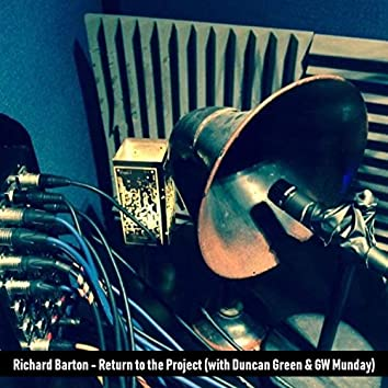 Return to the Project (feat. Duncan Green & GW Munday)