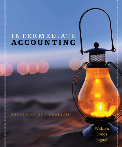 Selected Financial Reporting Cases for Wahlen/Jones/Pagach's Intermediate Accounting Reporting Analysis
