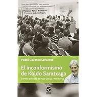 El Inconformismo De Koldo Saratxaga: semilla de Irizar Group y de Ner Group (CLAVES DE GESTION)