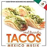 Musik für ein mexikanisches Abendessen. Tacos und Burritos. Mexico Musik