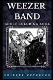 Weezer Band Adult Coloring Book: Well Known Power Pop Band and Acclaimed Musicians Inspired Adult Coloring Book (Weezer Band Books)