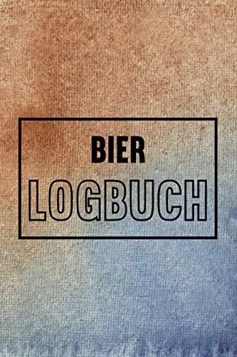 Bier Logbuch: Schreiben Sie Ihr eigenes Bier-Trink-Tagebuch - Geschenk für Männer