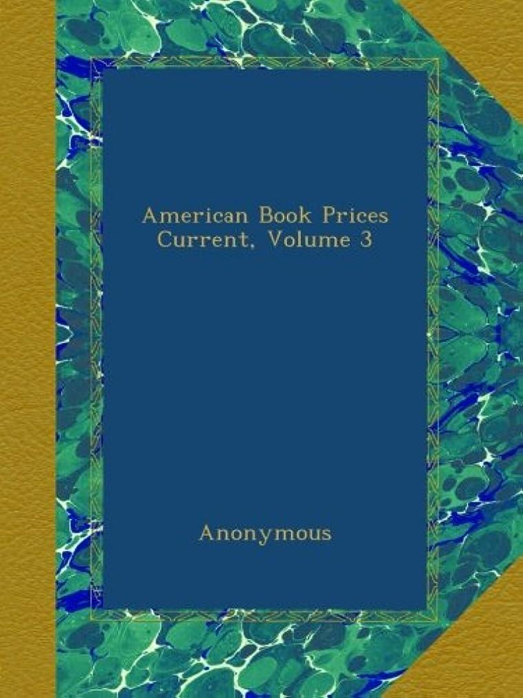火曜日最小スリラーAmerican Book Prices Current, Volume 3