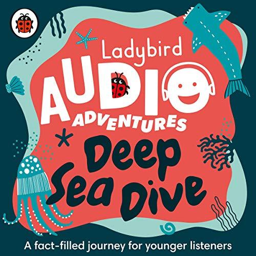 Deep Sea Dive: Ladybird Audio Adventures