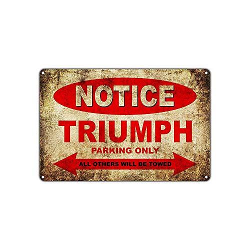 Notice Triumph Parking Only Amerikanische Art Metallschilder Vintage Nostalgische Werbung Eiskaltes Getränk Plaque Bar Cafe Familie Dekorative Wandaufkleber Kunst Poster