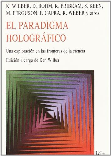 El paradigma holográfico: Una exploración en las fronteras de la ciencia (Nueva Ciencia)