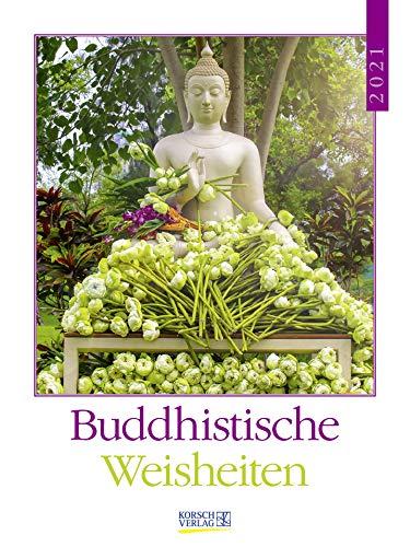 Buddhistische Weisheiten 2021: Literaturkalender / Literarischer Wochenkalender * 1 Woche 1 Seite * literarische Zitate und Bilder * 24 x 32 cm