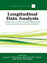 Longitudinal Data Analysis: A Practical Guide for Researchers in Aging, Health, and Social Sciences (Multivariate Applications Series Book 18)