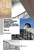 More Than Concrete Blocks: Dublin City's twentieth-century buildings and their stories: Volume 1, 1900-40
